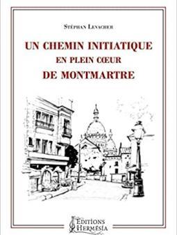 """""""Un Chemin initiatique en plein coeur de Montmartre"""", essai publié chez Hermésia, juillet 2020"""